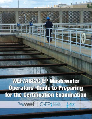 Picture of EA - BK-103 - WEF/ABC/C₂EP Wastewater Operators' Guide to Preparing for the Certification Examination (BK103)
